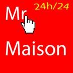 MR MAISON --24h/24